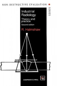 Industrial Radiology-theory and practice