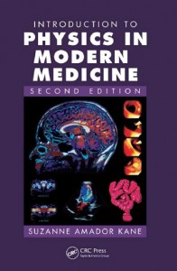 Introduction to Physics in Modern Medicine-2nd edition
