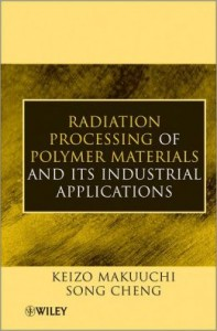 RADIATION PROCESSING OFPOLYMER MATERIALS AND ITSINDUSTRIAL APPLICATIONS